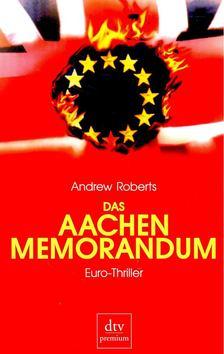 Andrew Roberts   (szerk.) - Das Aachen Memorandum [antikvár]