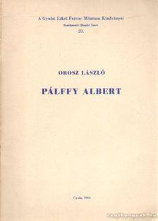 Orosz László - Pálffy Albert [antikvár]
