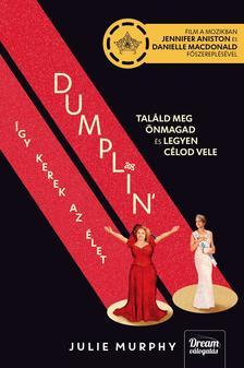 Julie Murphy - Dumplin' - Így kerek az élet (Filmes borítóval)
