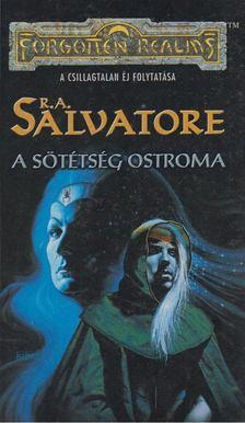 R.A. Salvatore - A sötétség ostroma [antikvár]