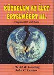 Gooding, David W., John C. Lennox - Küzdelem az élet értelméért III. [antikvár]