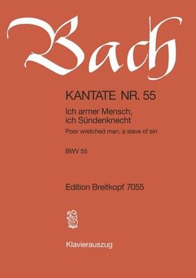 J. S. Bach - KANTATE NR. 55 - ICH ARMER MENSCH, ICH SÜNDENKNECHT - BWV 55 - KLAVIERUSZUG