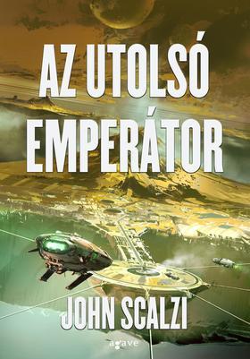 John Scalzi - Az utolsó emperátor