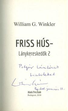 William G. Winkler - Friss hús - Lánykereskedők 2. (dedikált) [antikvár]