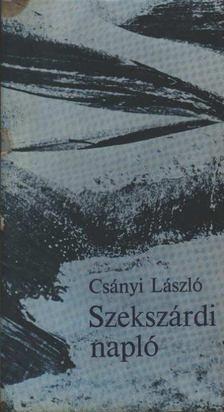 CSÁNYI LÁSZLÓ - Szekszárdi napló [antikvár]