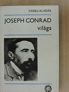 Sarbu Aladár - Joseph Conrad világa [antikvár]