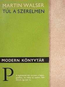 Martin Walser - Túl a szerelmen [antikvár]