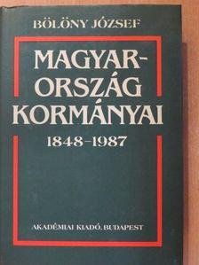 Bölöny József - Magyarország kormányai 1848-1987 [antikvár]