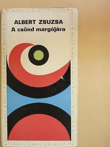 Albert Zsuzsa - A csönd margójára [antikvár]