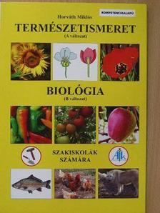 Horváth Miklós - Természetismeret (A változat)/Biológia (B változat) [antikvár]