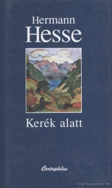 Hermann Hesse - Kerék alatt [antikvár]