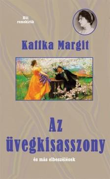 Kaffka Margit - Üvegkisasszony és más elbeszélések [eKönyv: epub, mobi]