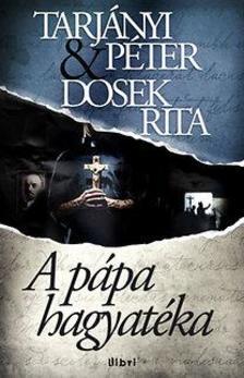 TARJÁNYI PÉTER - DOSEK RITA - A pápa hagyatéka