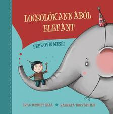 Turbuly Lilla - Locsolókannából elefánt. Pepe ovis történetei