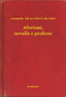 Leonardo da Vinci - Aforismi, novelle e profezie [eKönyv: epub, mobi]