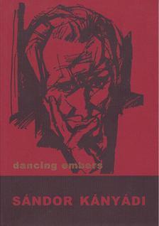 Kányádi Sándor - Dancing Embers [antikvár]