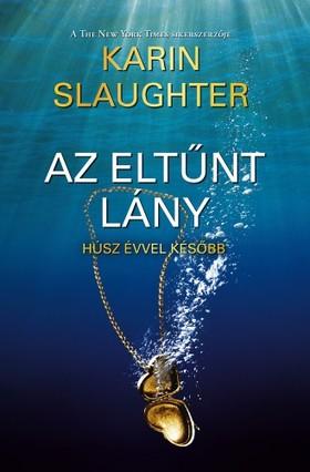 Karin Slaughter - Az eltűnt lány - Húsz évvel később [eKönyv: epub, mobi]