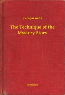 Wells Carolyn - The Technique of the Mystery Story [eKönyv: epub, mobi]