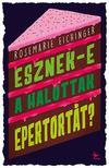 Eichinger, Rosemarie - Esznek-e a halottak epertortát?
