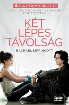 Rachael Lippincott, Mikki Daughtry, Tobias Iaconis - Két lépés távolság (Filmes kiadás)