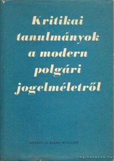 Szabó Imre - Kritikai tanulmányok a modern polgári jogelméletről [antikvár]