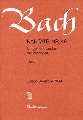 J. S. Bach - KANTATE NR. 49 - ICH GEH UND SUCHE MIT VERLANGEN - BWV 49 - KLAVIERUSZUG