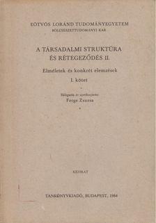 Ferge Zsuzsa - A társadalmi struktúra és rétegződés II. [antikvár]