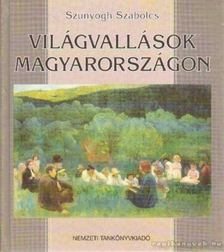 Szunyogh Szabolcs - Világvallások Magyarországon [antikvár]