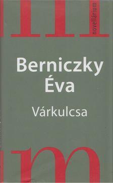 Berniczky Éva - Várkulcsa [antikvár]