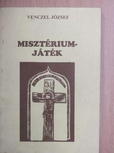 Venczel József - Misztériumjáték [antikvár]