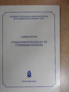 Farkas Péter - Családszociológia és gyermekvédelem [antikvár]