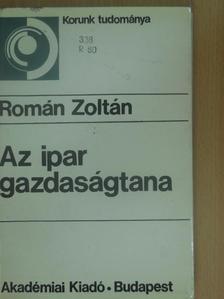 Román Zoltán - Az ipar gazdaságtana [antikvár]
