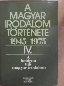 Bori Imre - A magyar irodalom története 1945-1975. IV. [antikvár]