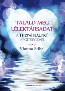 Vianna Stibal - Találd meg a lélektársadat a ThetaHealing(R) segítségével [eKönyv: epub, mobi]