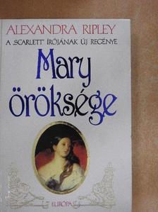 Alexandra Ripley - Mary öröksége [antikvár]
