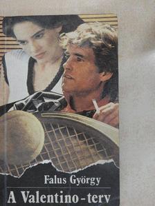 Falus György - A Valentino-terv [antikvár]