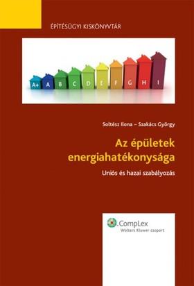 Soltész Ilona Szakács György - - Az épületek energiahatékonysága [eKönyv: epub, mobi]