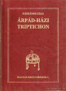 Páskándi Géza - Árpád-házi triptichon [antikvár]