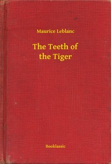 Maurice Leblanc - The Teeth of the Tiger [eKönyv: epub, mobi]
