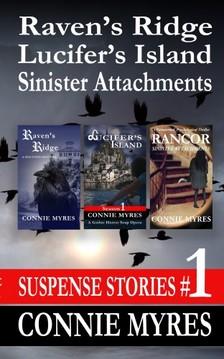 Myres Connie - Raven's Ridge, Lucifer's Island, Sinister Attachments [eKönyv: epub, mobi]