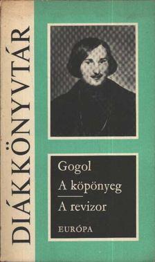 Gogol - A köpönyeg / A revizor [antikvár]