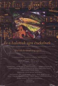 EISIKOVITS MIKSA GYŰJTÉSE - ÉS A HALOTTAK ÚJRA ÉNEKELNEK - DVD - AFTER ALL THE DEAD SING AGAIN