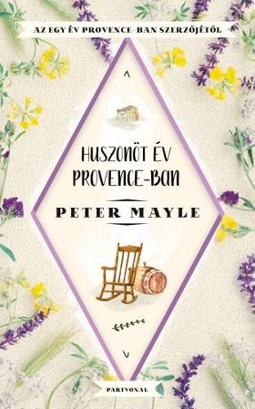 Peter Mayle - Huszonöt év Provance-ban [eKönyv: epub, mobi]