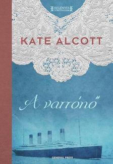 Kate Alcott - A varrónő [antikvár]
