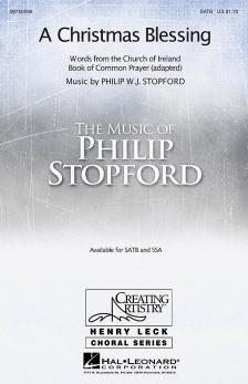 STOPFORD, PHILIP - A CHRISTMAS BLESSING. WORDS FROM THE CHURCH OF IRELAND SATB