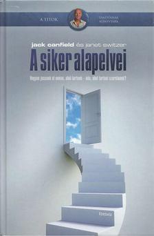 Jack Canfield, Janet Switzer - A siker alapelvei [antikvár]
