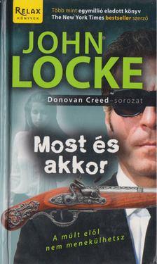 JOHN LOCKE - Most és akkor [antikvár]