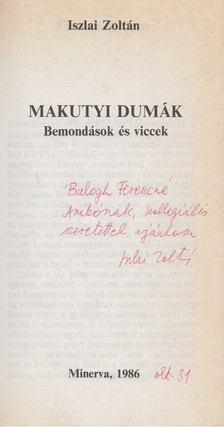Iszlai Zoltán - Makutyi dumák (Dedikált) [antikvár]
