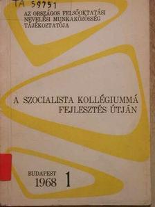 Dr. Polinszky Károly - A szocialista kollégiummá fejlesztés útján [antikvár]