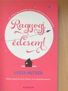 Lydia Netzer - Ragyogj, édesem! [antikvár]